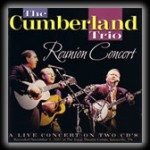 The Cumberland Trio Reunion Concert Double CD